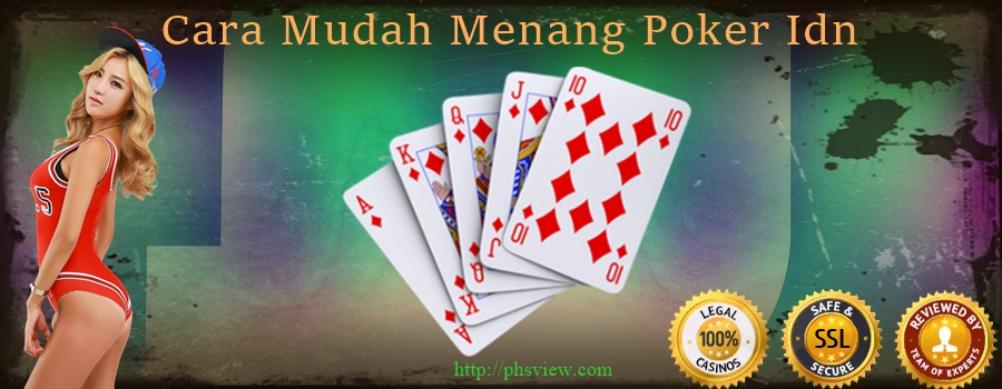 Cara Mudah Menang Poker Idn