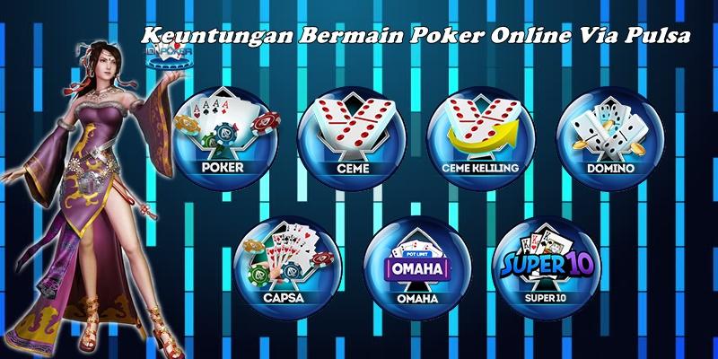 Keuntungan Bermain Poker Online Via Pulsa