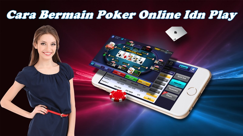 Cara Bermain Poker Online Idn Play